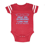 LOL Baby! Great Job Mom I'm Awesome I Love You Baby Football Jersey Bodysuit