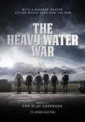 The Heavy Water War [Region 4]