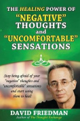 The Healing Power of Negative Thoughts and Uncomfortable Sensations