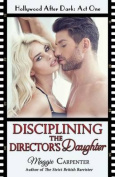 Disciplining the Director's Daughter
