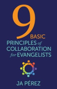 9 Basic Principles of Collaboration for Evangelists