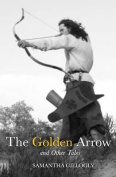 The Golden Arrow and Other Tales