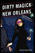 Dirty Magick: New Orleans