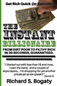 The Instant Billionaire - From Dirt Poor to Filthy Rich