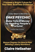 7 Easy Steps to Become a Fake Psychic