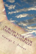 Publish Your Book Using Createspace