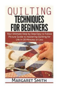 Quilting: Techniques for Beginners