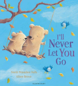 I'll Never Let You Go [Board Book]