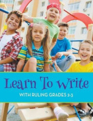 Learn to Write with Ruling Grades 2-3