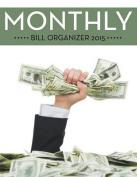 Monthly Bill Organizer 2015