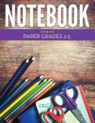 Notebook Paper Grades 2-5