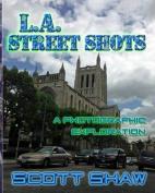 L.A. Street Shots