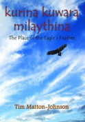 Kurina Kuwara Milaythina - The Place of the Eagle's Feather