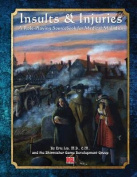 Insults & Injuries  : A Role-Playing Game Sourcebook for Medical Maladies