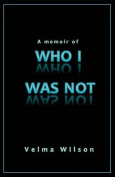 A Memoir of Who I Was Not