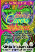 Designing Beautiful Book Covers That Will Sell Tons of Copies of Your Book!