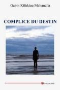 Complice Du Destin [FRE]