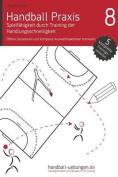 Handball Praxis 8 - Spielfahigkeit Durch Training Der Handlungsschnelligkeit [GER]
