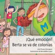 Que Emocion! Berta Se Va de Colonias [Spanish]