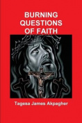 Burning Questions of Faith