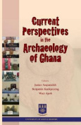Current Perspectives in the Archaeology of Ghana