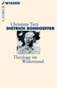 Dietrich Bonhoeffer - Theologe Im Widerstand [GER]