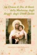 La Chiesa Di Dio, Di Gesu, Della Madonna, Degli Angeli Degli Ultimi Dubbi [ITA]