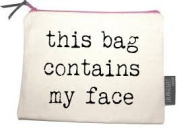 Zipped Canvas Makeup Bag This Bag Contains Your Face