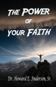 The Power of Your Faith
