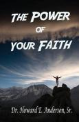 The Power of Your Faith