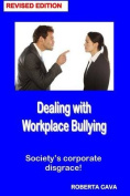 Dealing with Workplace Bullying - Revised Edition