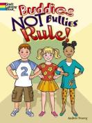 Buddies Not Bullies Rule!