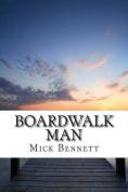 Boardwalk Man