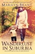 Wanderlust in Suburbia and Other Reflections on Motherhood
