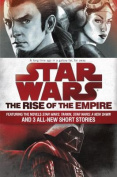 Star Wars: The Rise of the Empire: Featuring the Novels Star Wars