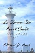 La Femme Des Point Cadet
