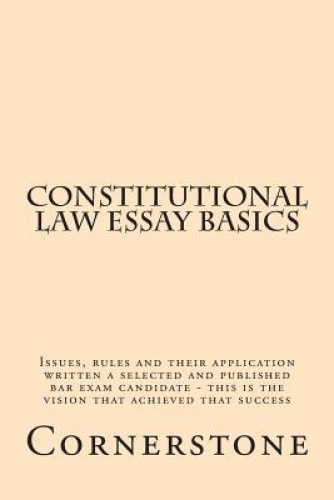essays on constitutional law Rule statements for constitutional law, short essay fact patterns, video explanations, free essay grading, and mentoring.