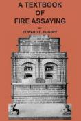 Textbook of Fire Assaying