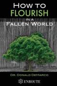 How to Flourish in a Fallen World