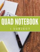 Quad Notebook - 1 Subject