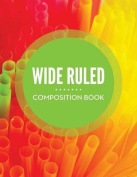 Wide Ruled Composition Book