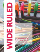 Wide Ruled Notebook - 1 Subject