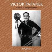 Victor Papanek, Path of a Design Prophet