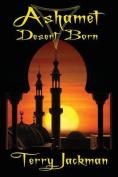 Ashamet, Desert Born
