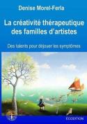La Creativite Therapeutique Des Familles D'Artistes [FRE]