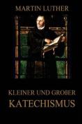Kleiner Und Grosser Katechismus [GER]