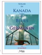 Sogar in Kanada Lebt Der Blues Der Germanen