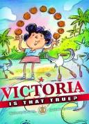 Victoria, is That True?
