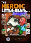 The Heroic Little Bear