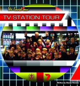 We Loved Our TV Station Tour